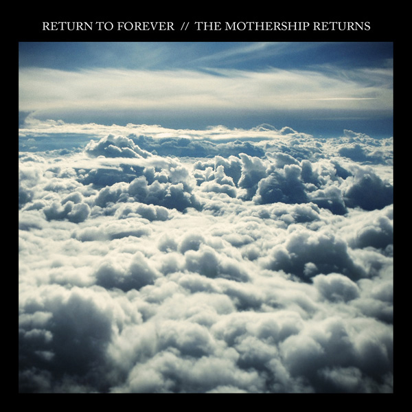 Return to Forever — The Mothership Returns