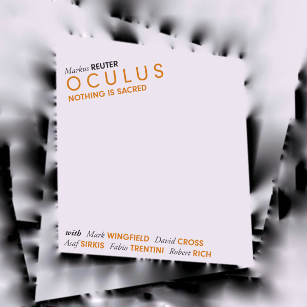 Markus Reuter Oculus — Nothing Is Sacred