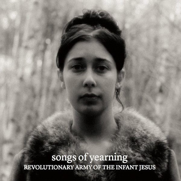 The Revolutionary Army of the Infant Jesus — Songs of Yearning
