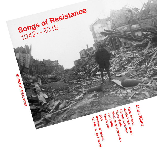 Marc Ribot — Songs of Resistance 1942-2018
