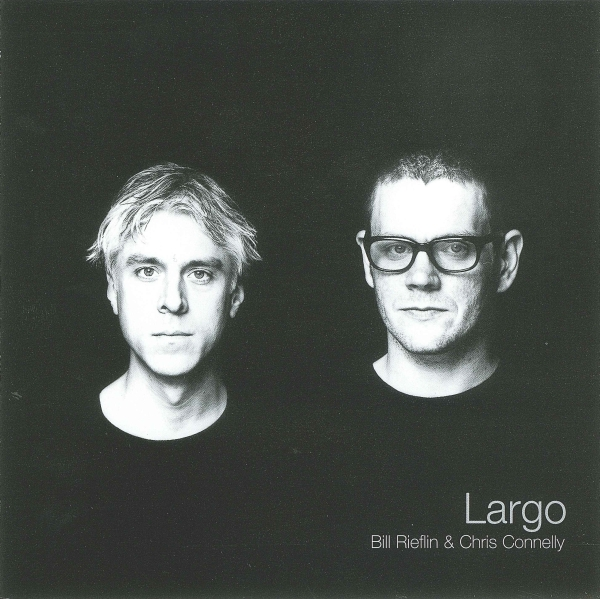 Bill Rieflin & Chris Connelly — Largo