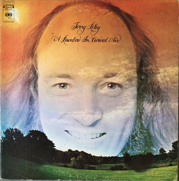 Terry Riley — A Rainbow in Curved Air