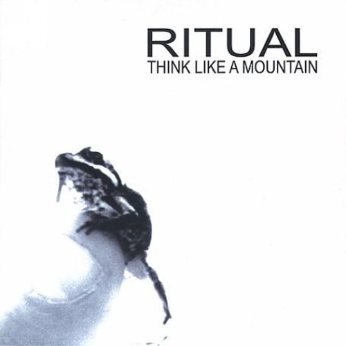 Ritual — Think Like a Mountain