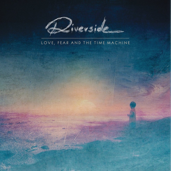 Riverside — Love, Fear and the Time Machine