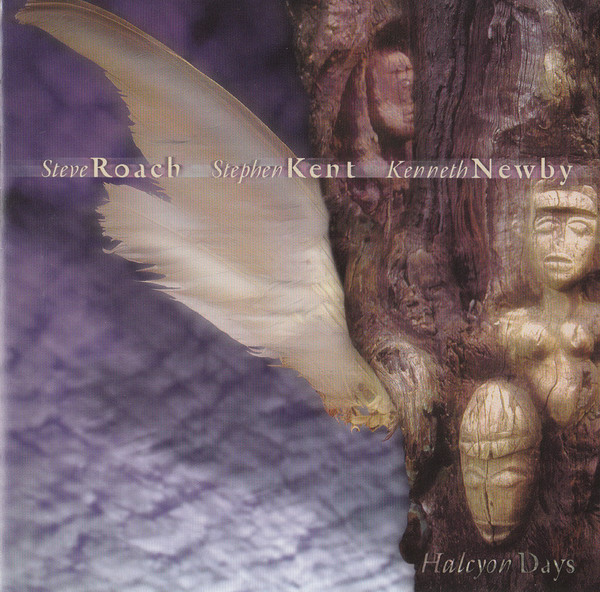 Steve Roach / Stephen Kent / Kenneth Newby — Halcyon Days