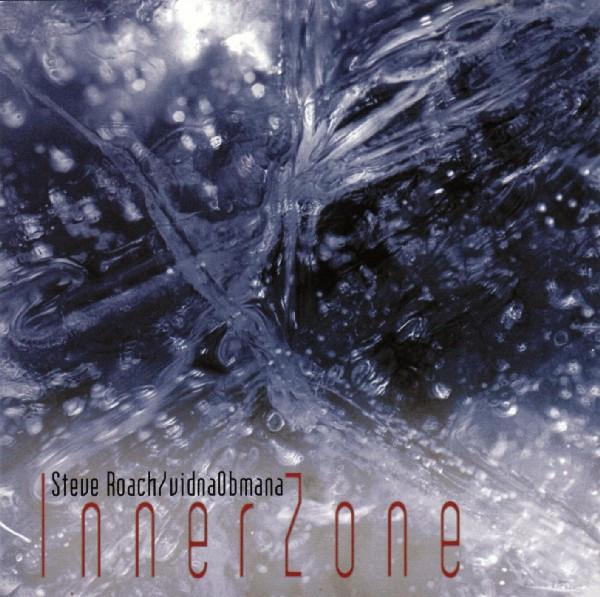 Steve Roach / Vidna Obmana — InnerZone