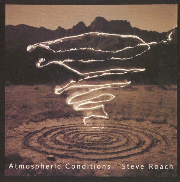 Steve Roach — Atmospheric Conditions