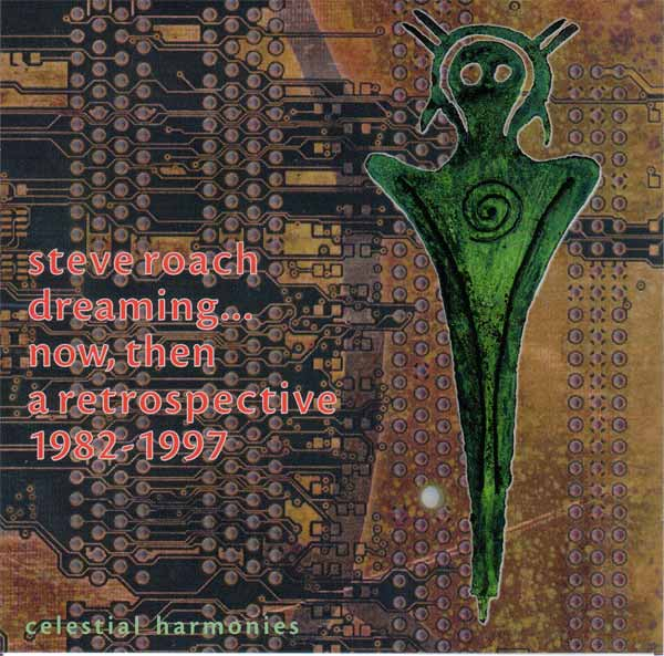 Steve Roach — Dreaming... Now, Then: A Retrospective 1982-1997