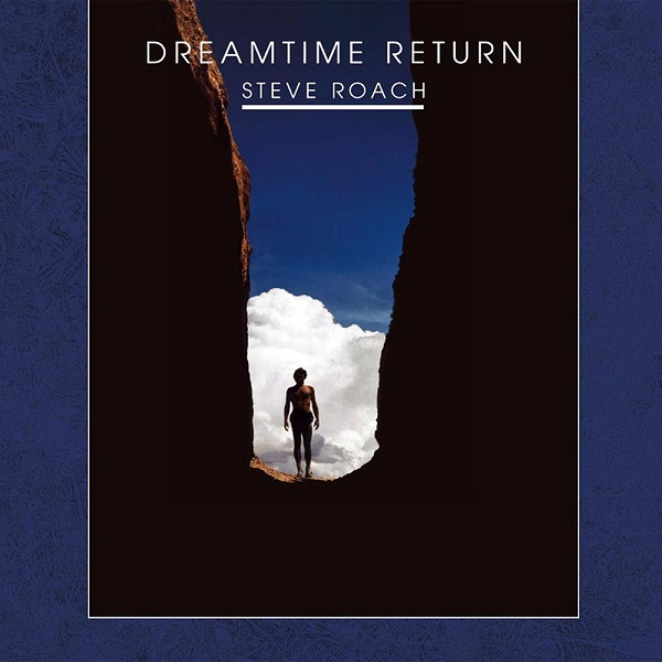 Steve Roach — Dreamtime Return