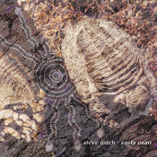 Steve Roach — Early Man