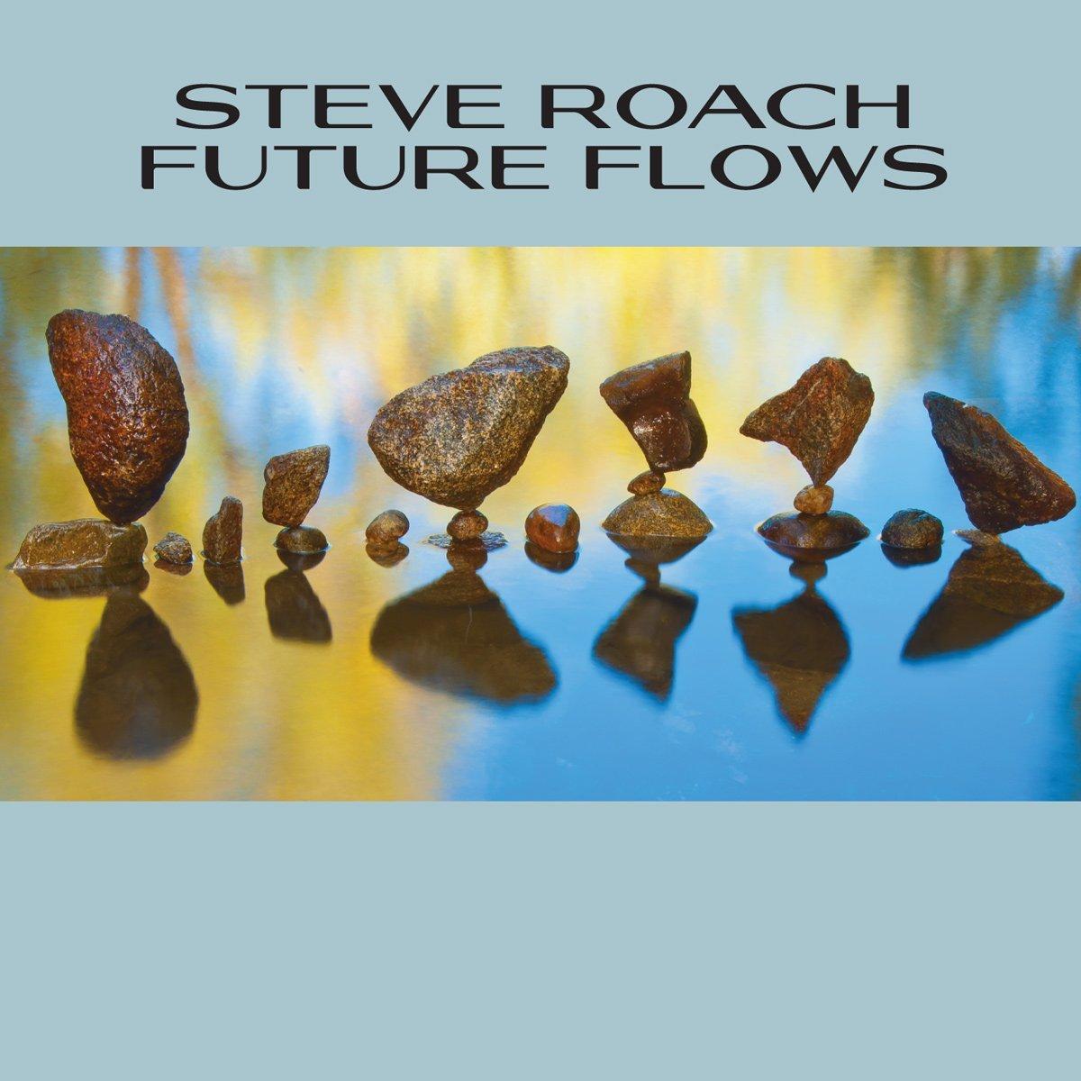 Steve Roach — Future Flows
