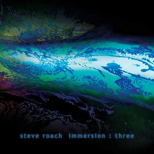Steve Roach — Immersion: Three