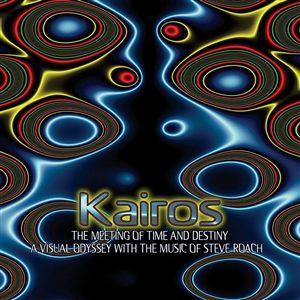 Steve Roach — Kairos: The Meeting of Time and Destiny