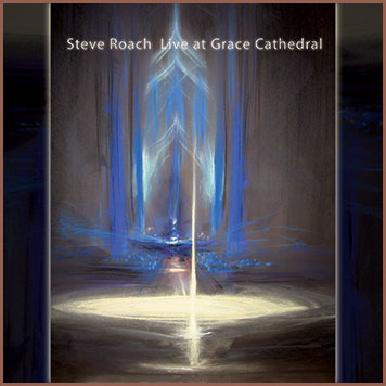 Steve Roach — Live at Grace Cathedral