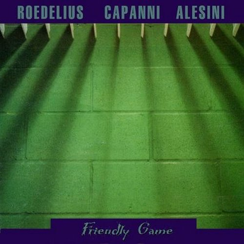 Roedelius / Capanni / Alesini — Friendly Game