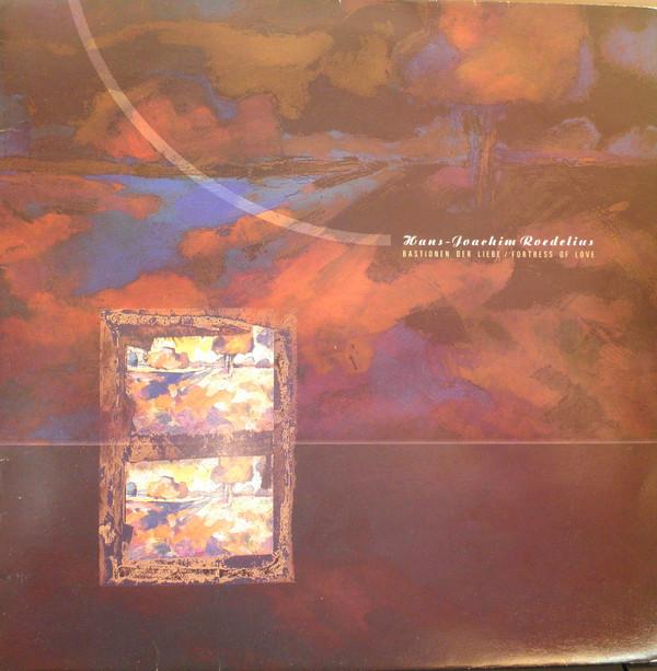 Hans-Joachim Roedelius — Bastionen der Liebe / Fortress of Love