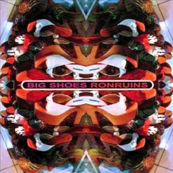 RonRuins — Big Shoes