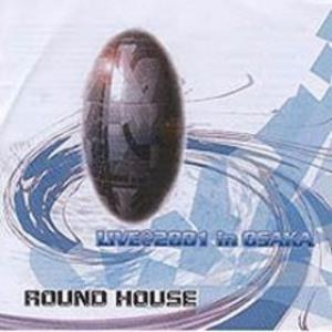 Round House — Live @ 2001 in Osaka