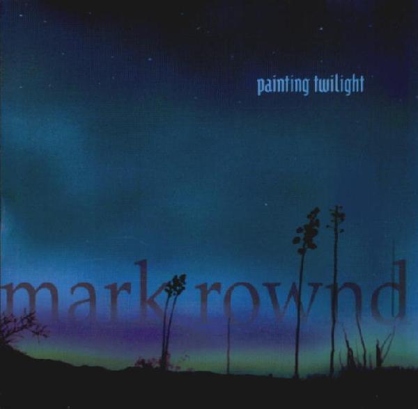 Mark Rownd — Painting Twilight