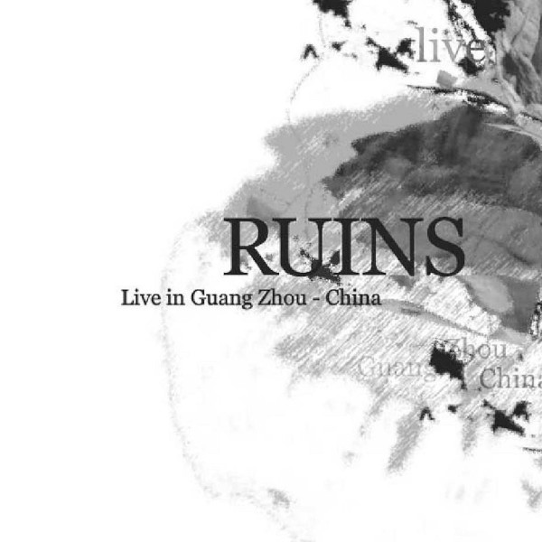 Ruins — Live in Guang Zhou - China
