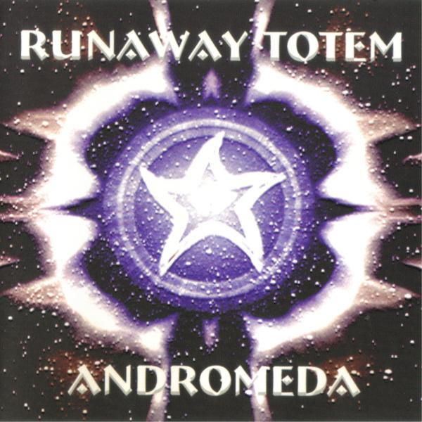 Runaway Totem — Andromeda