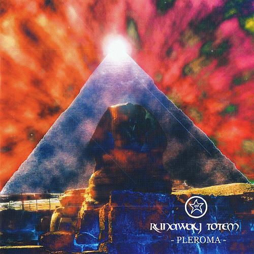 Runaway Totem — Pleroma