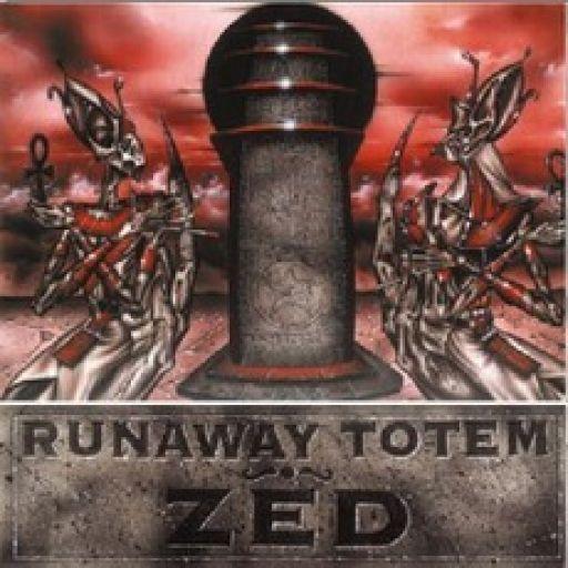 Runaway Totem — Zed