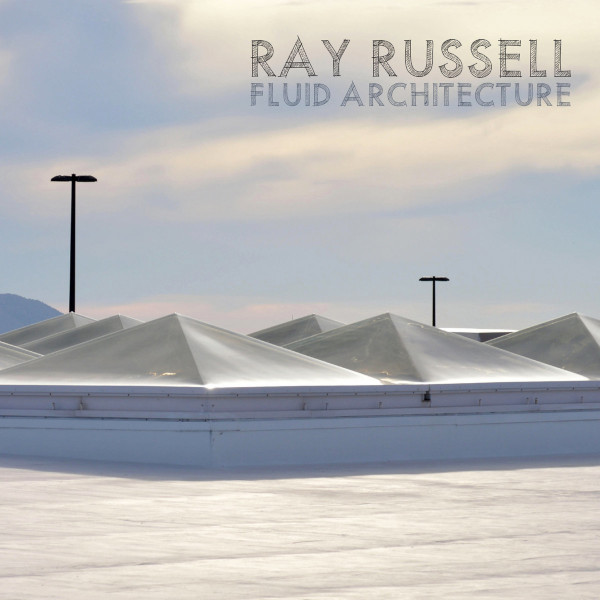 Ray Russell — Fluid Architecture