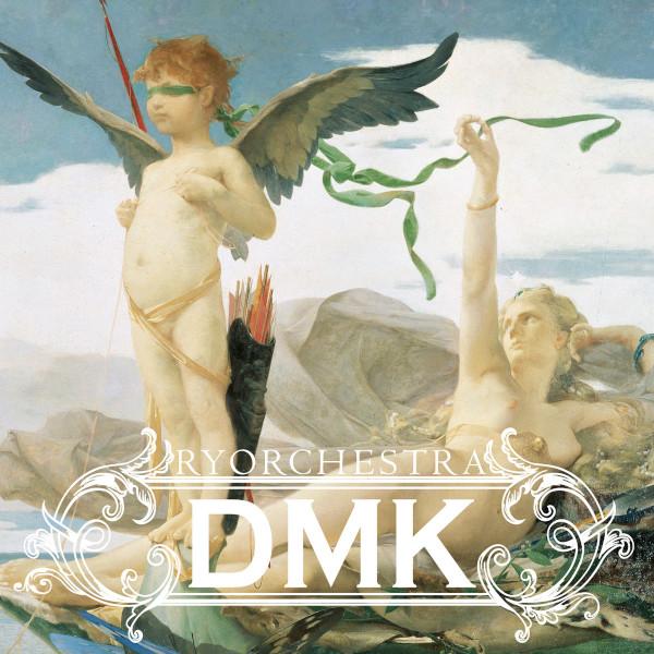 Ryorchestra — DMK
