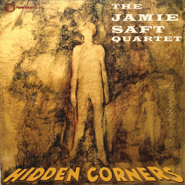 The Jamie Saft Quartet — Hidden Corners