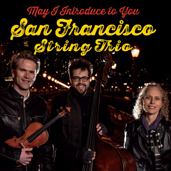 San Francisco String Trio — May I Introduce to You