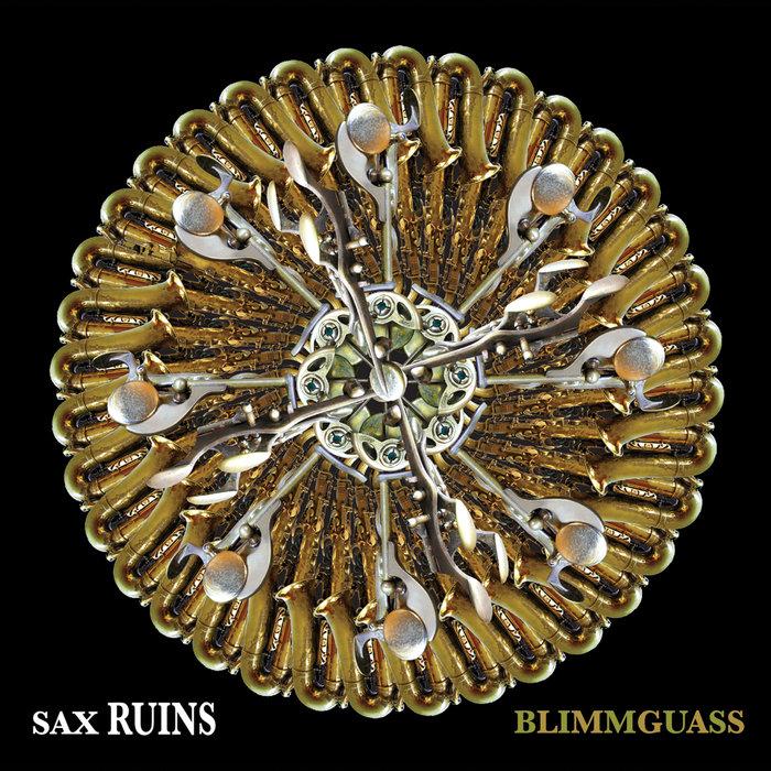 Sax Ruins — Blimmguass