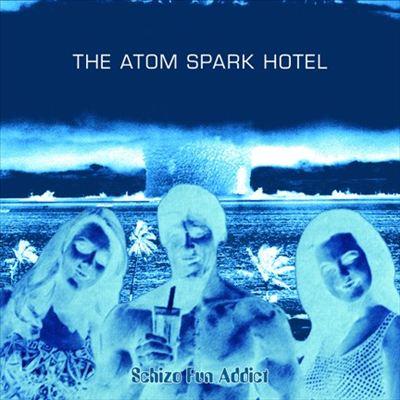 Schizo Fun Addict — The Atom Spark Hotel