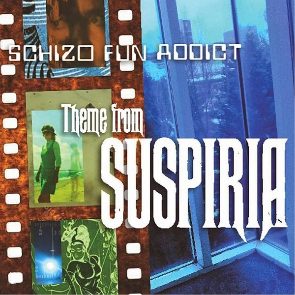 Schizo Fun Addict — Theme from Suspiria