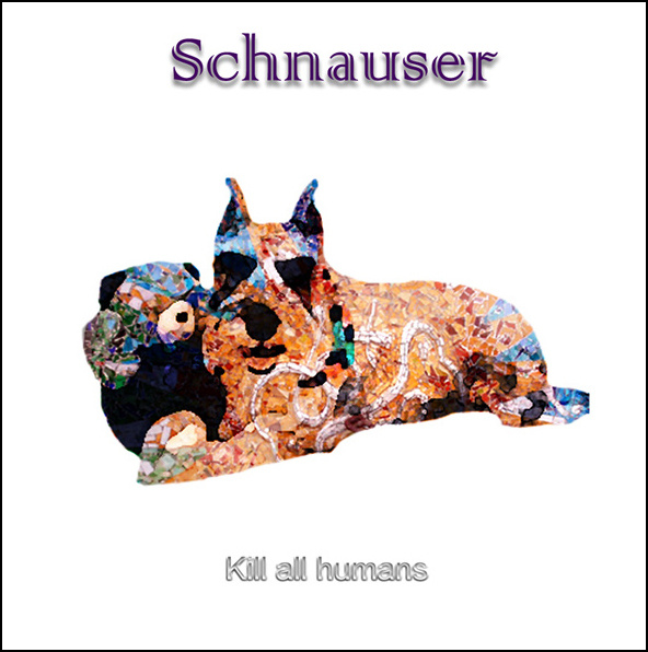 Schnauser — Kill All Humans