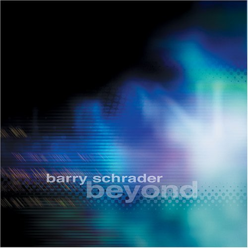 Barry Schrader — Beyond