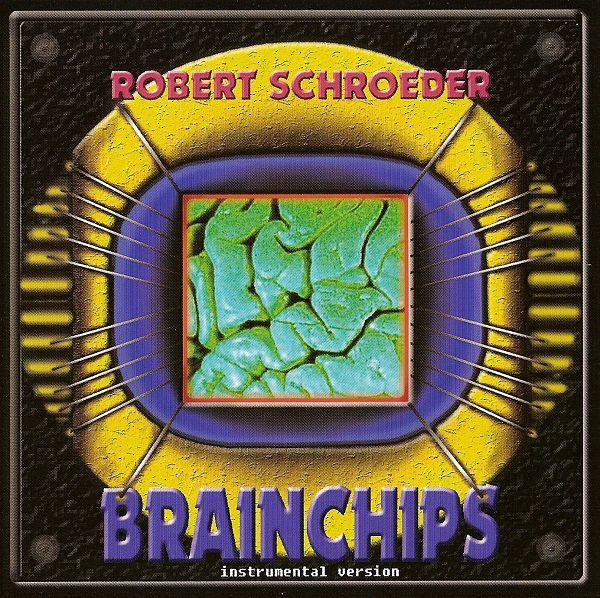 Robert Schroeder — Brainchips (Instrumental Version)