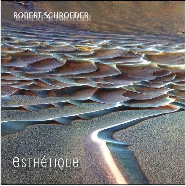 Robert Schroeder — Esthéthique