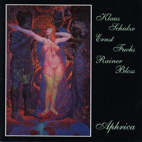 Klaus Schulze / Ernst Fuchs / Rainer Bloss — Aphrica