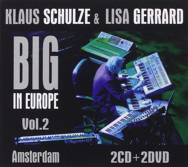 Klaus Schulze & Lisa Gerrard — Big in Europe Vol. 2 - Amsterdam