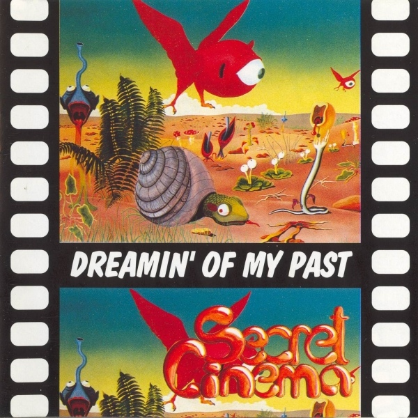 Secret Cinema — Dreamin' of My Past