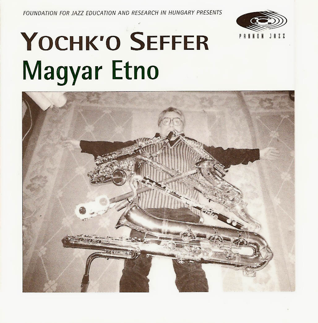 Yochk'o Seffer — Magyar Etno