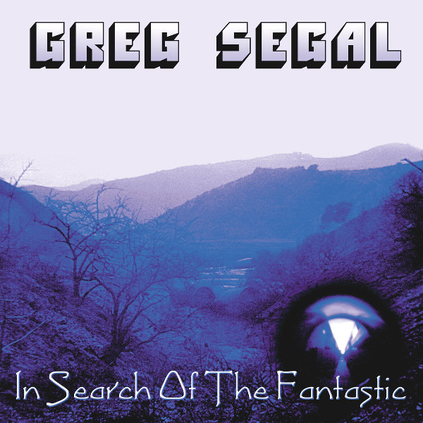 Greg Segal — In Search of the Fantastic