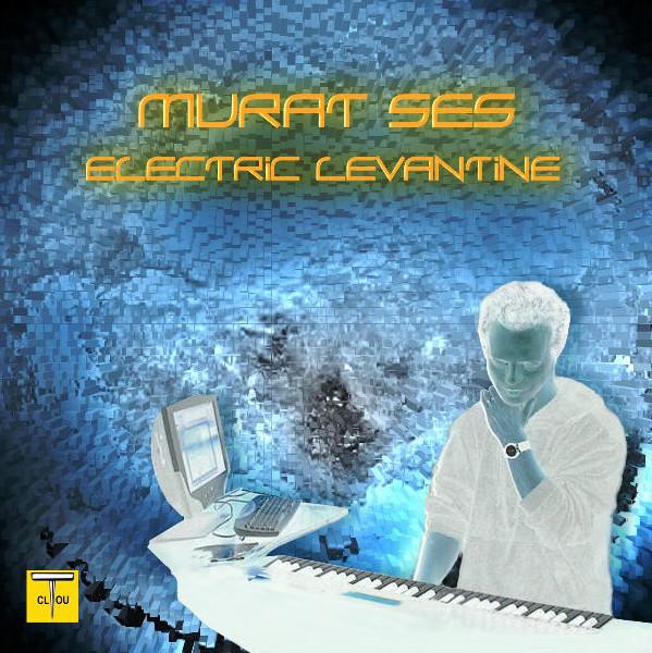 Murat Ses — Electric Levantine
