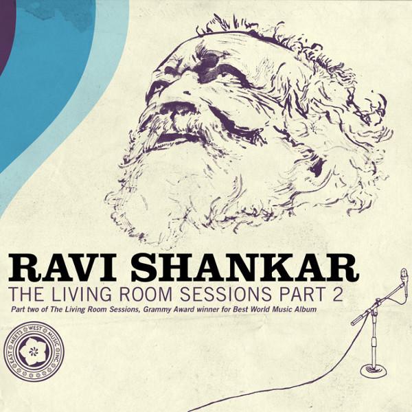Ravi Shankar — The Living Room Sessions Part 2