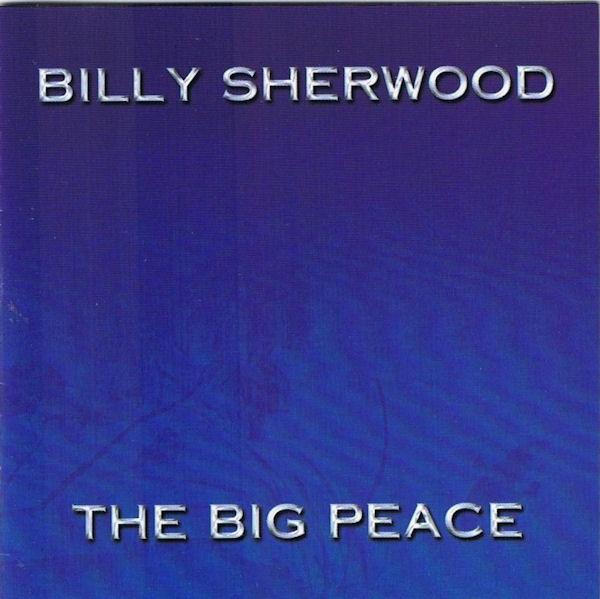 Billy Sherwood — The Big Peace