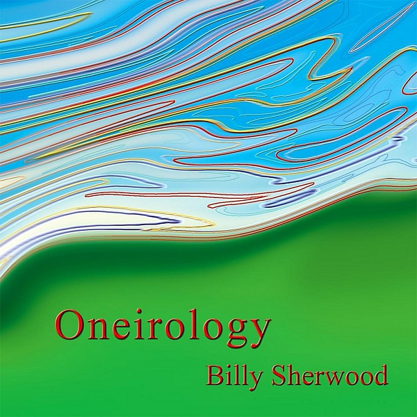 Billy Sherwood — Oneirology
