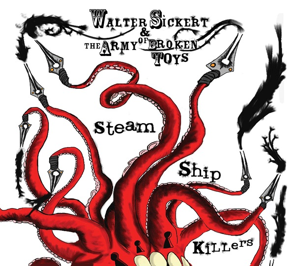 Walter Sickert & the Army of Broken Toys — Steam Ship Killers