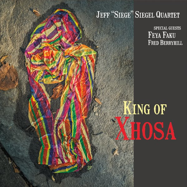 Jeff 'Siege' Siegel Quartet — King of Xhosa
