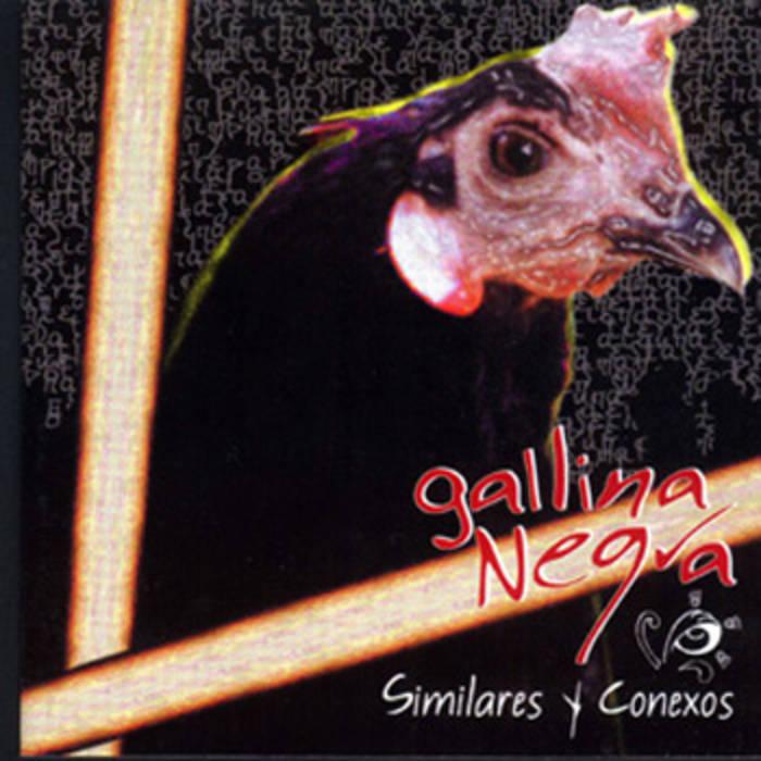 Similares y Conexos — Gallina Negra